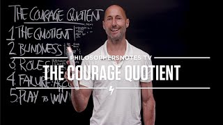 The Courage<br>Quotient