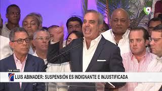 Luis Abinader: Suspensión de las elecciones es Indignante e Injustificada - NoticiasSIN