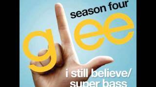 Glee - I Still Believe / Super Bass