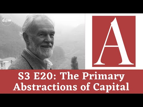 Anti-Capitalist Chronicles: The Primary Abstractions of Capital