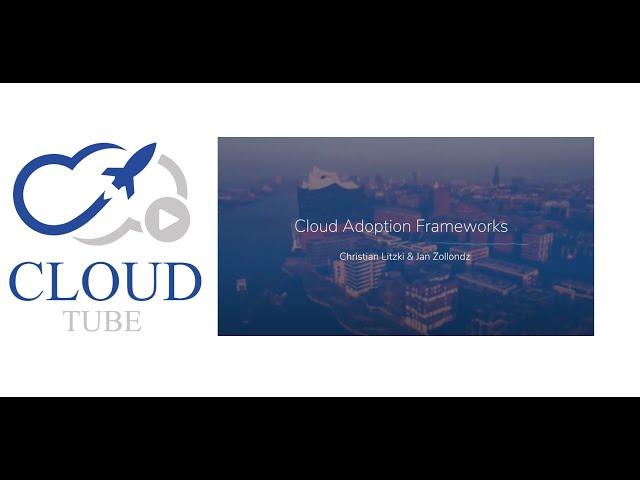 Cloud Adoption Frameworks