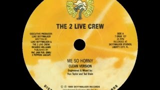 [1989] The 2 Live Crew • Me So Horny