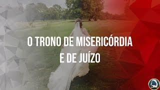 O Trono de Misericórdia e de Juízo 31/12/2018