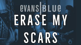 Erase My Scars (Evans Blue Cover) by Before The Chase