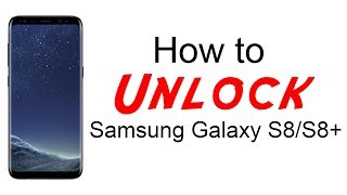 How to Unlock Samsung Galaxy S8 and S8+ (Plus) - AT&T, T-Mobile, Cricket, Xfinity Mobile, MetroPCS