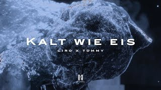 CIRO - KALT WIE EIS feat. TOMMY (prod. von BM) [Official Video]
