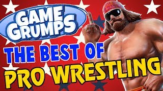 Game Grumps - The Best Of PRO WRESTLING