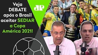 """'Copa América no Brasil? Vai ser a Cova América, isso sim!"""" Veja debate!"""