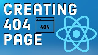 React Tutorial 15 - How to Creating a custom 404 Page with React Routers
