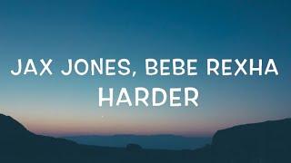 Jax Jones, Bebe Rexha   Harder Lyrics