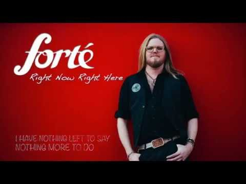 Right Now Right Here by Forte with Lyrics...