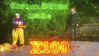 Shot on iPhone meme compilation x100