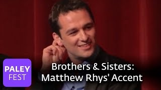 Brothers & Sisters - Matthew Rhys' Welsh Accent