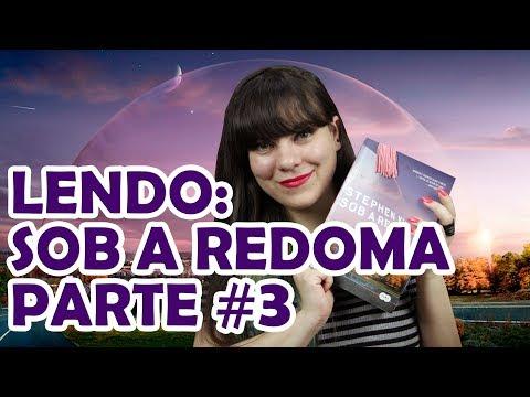 Sob a Redoma - Stephen King [DIÁRIO DE LEITURA] #3