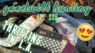 THRIFTING IN LA - GOODWILL HUNTING EP. 226
