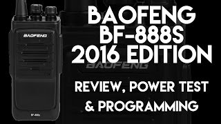 Baofeng BF-888S 2016 Edition Review, Programming & Power Test