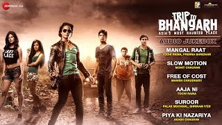 Trip To Bhangarh - Full Songs - Audio Jukebox