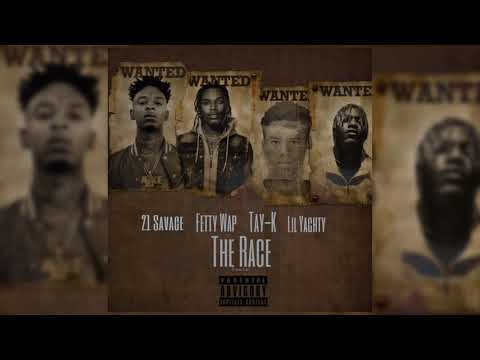 Tay K Ft 21 Savage Fetty Wap & Lil Yachty - The Race Remix