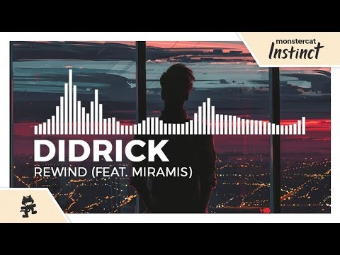 Didrick - Rewind (feat. MIRAMIS) [Monstercat Release]