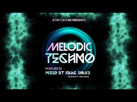 MELODIC TECHNO Mixed by Isaac Shake #51 - Alter Culture Team