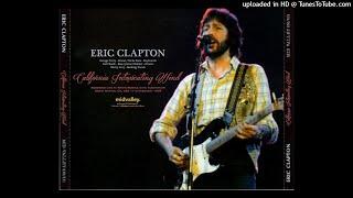 ERIC CLAPTON - Bottle Of Red Wine - LIVE Santa Monica 1978/02/11 [SBD]