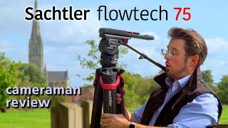Sachtler Flowtech 75 Tripod Hands-On Review - By UK Cameraman John Fry