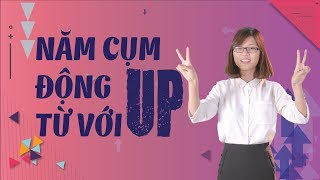 "Tiếng Anh Giao Tiếp – ""5 Phrasal Verbs With UP"""