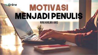 Ning Khilma Anis: Jangan Mati Tanpa Karya!