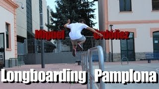 preview picture of video 'Longboarding Pamplona -- MIGUEL ORDÓÑEZ (by joncabases)'