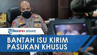 Kapolda Papua Irjen Mathius D Fakhiri Bantah Isu Pengerahan Pasukan Khusus untuk Kejar KKB