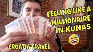 We Are Millionaires In Kunas - Croatia Travel