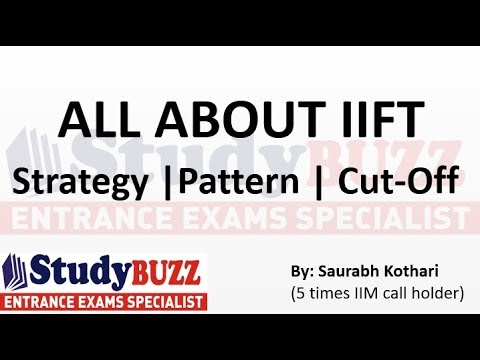 All About IIFT exam! Pattern - Cut Offs - Strategy