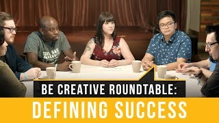 What Defines Success? - Be Creative Roundtable Discussion | Full Sail University