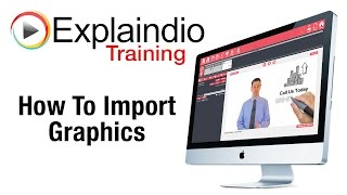 How To Import Graphics Into Explaindio - Explaindio Training