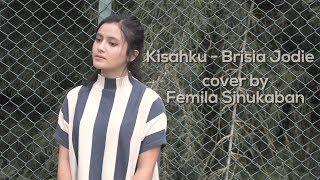 Kisahku   Brisia Jodie (Cover By Femila Sinukaban)