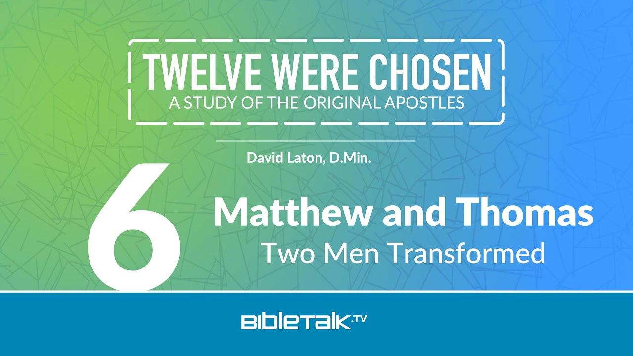 6. Matthew and Thomas