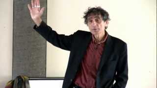"""When the Body Says No -- Caring for ourselves while caring for others. Dr. Gabor Maté"""