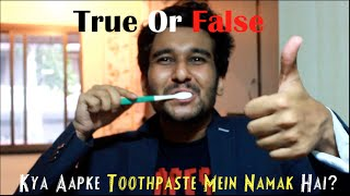 Sahil Shah True Or False Kya Aapke Toothpaste Mein Namak Hai