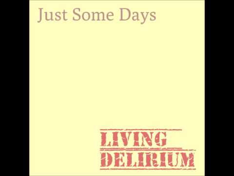 """Just Some Days"" - Living Delirium Acoustic Session"