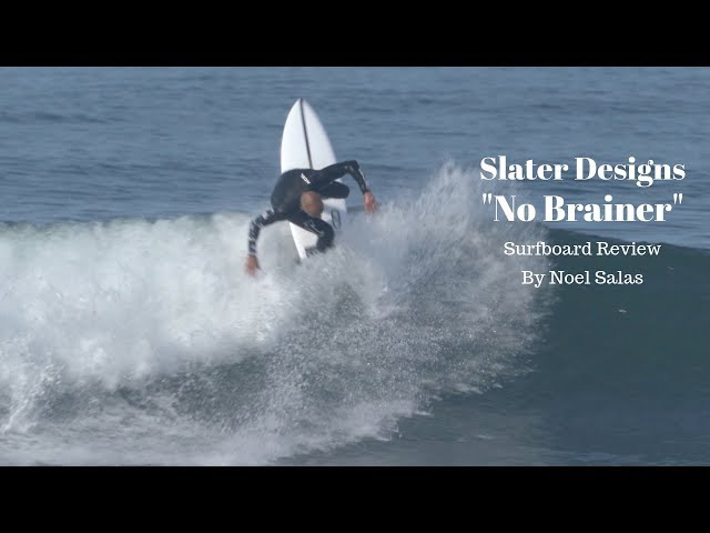 "Slater Designs ""No Brainer"" Surfboard Review by Noel Salas Ep.86"