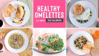 4 Delicious & Healthy Omelette Recipes Under 300 Calories | Breakfast For Weight-loss
