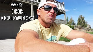 ADDICTION: Abstinence From Drugs? | Why Did I Quit Cold Turkey? Heroin/Nicotine/Painkillers