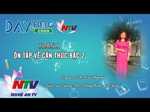 MÔN TOÁN 9 - ÔN TẬP: CĂN THỨC BẬC 2 - 8H NGÀY 21/3/2020 (Dạy học trên truyền hình NTV)