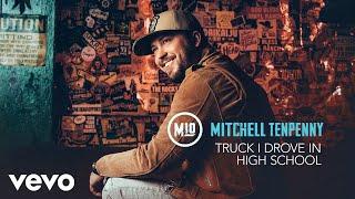 Mitchell Tenpenny - Truck I Drove in High School (Audio)