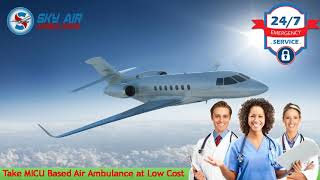 First-Class ICU Setup Air Ambulance from Kochi or Vellore at Low Fare