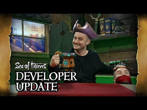 Official Sea of Thieves Developer Update: March 20th 2019