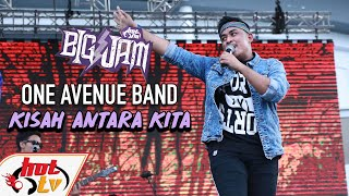 ( LIVE ) ONE AVENUE BAND   KISAH ANTARA KITA ( BIG JAM 2019 )