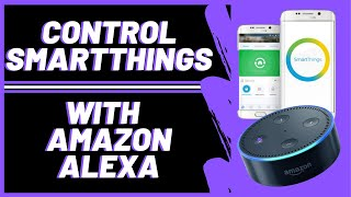 How to Control SmartThings with Amazon Alexa Devices