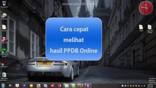 Cara Mudah Dan Cepat Melihat Hasil Seleksi Ppdb Online