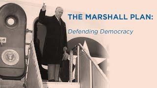 The Marshall Plan: Defending Democracy